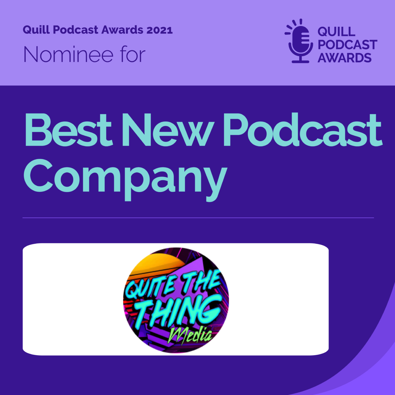 Finalist for Best New Podcast Company at the Quill Podcast Awards