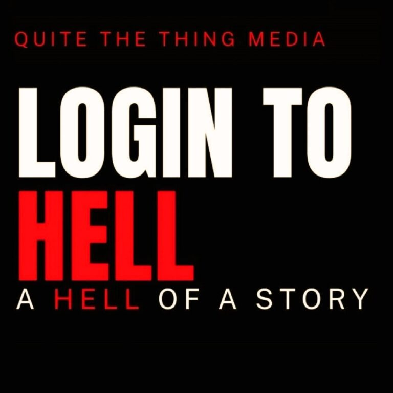 Login To Hell on Quite The Thing Media