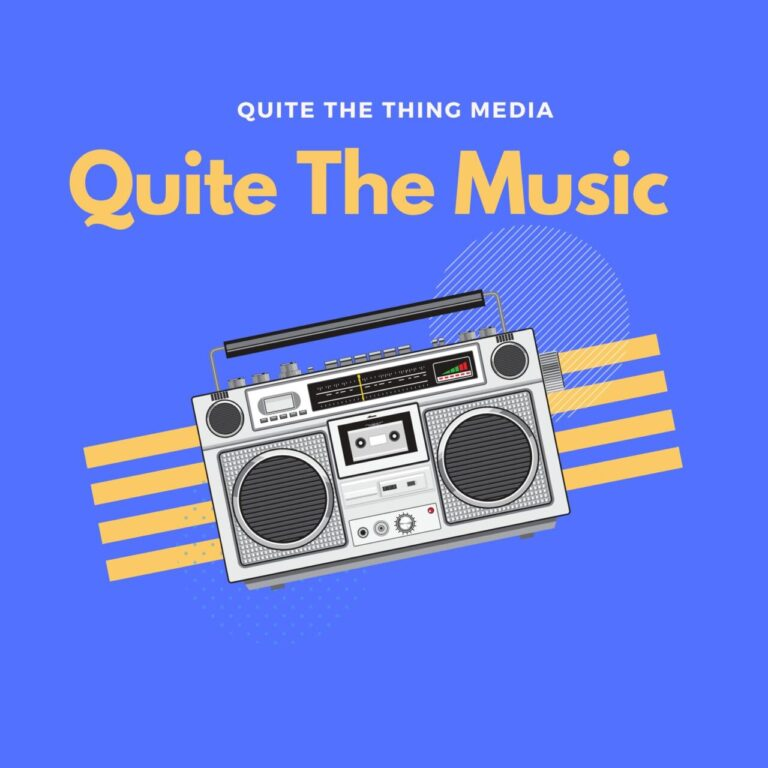 Quite The Music on Quite The Thing Media