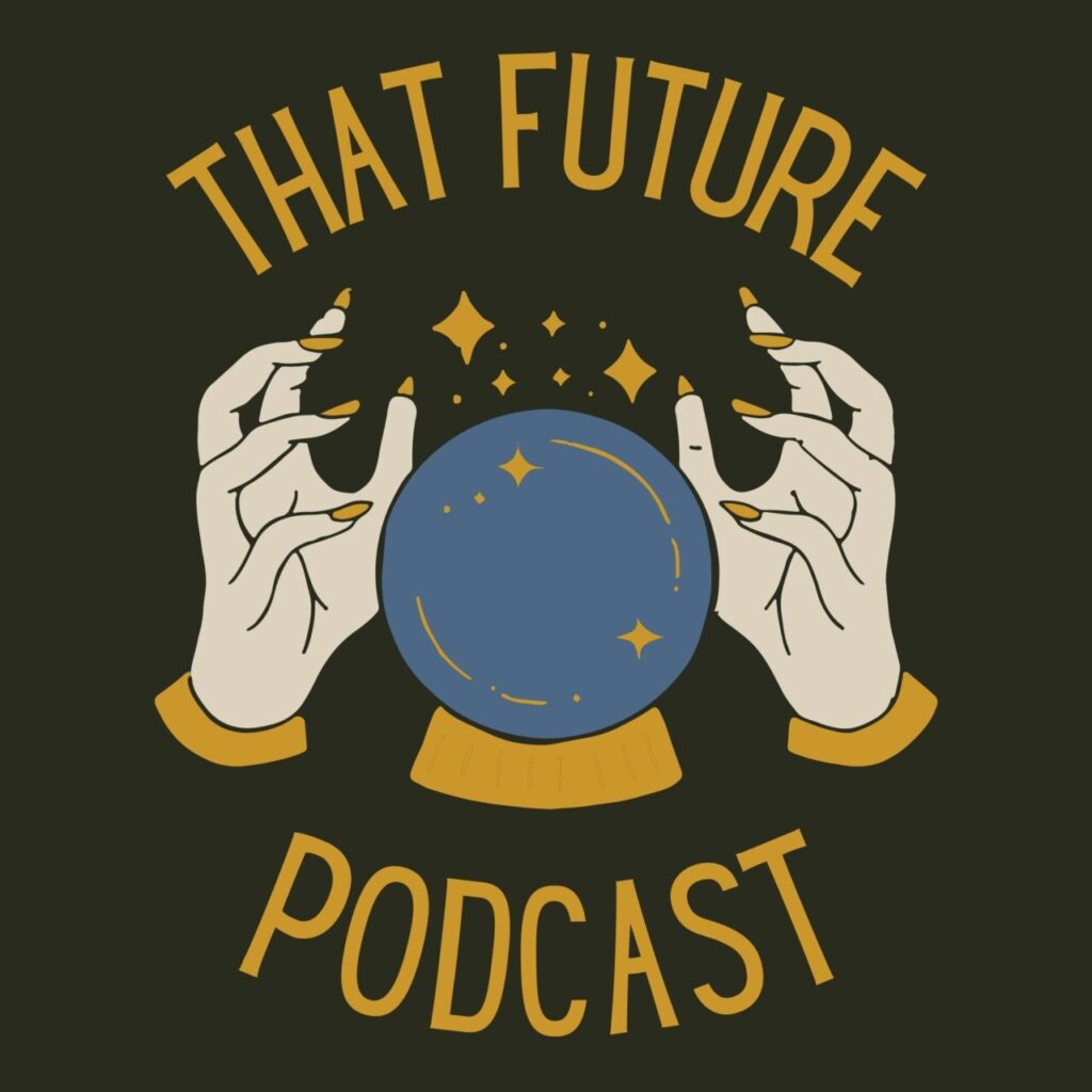 That Future Podcast on Quite The Thing Media