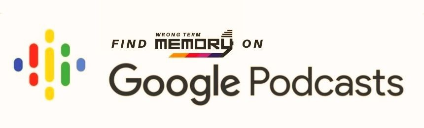 Listen To Wrong Term Memory on Google Podcasts