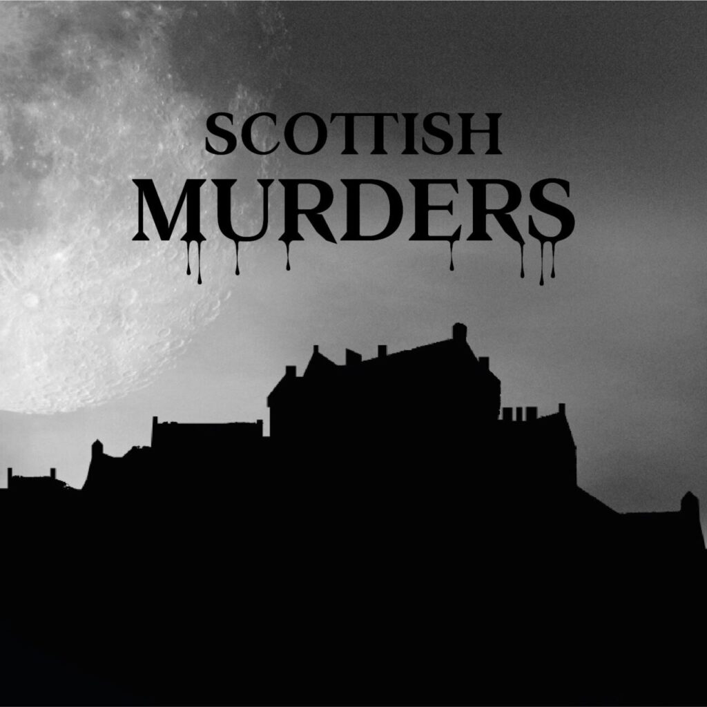 Scottish Murders on Quite The Thing Media